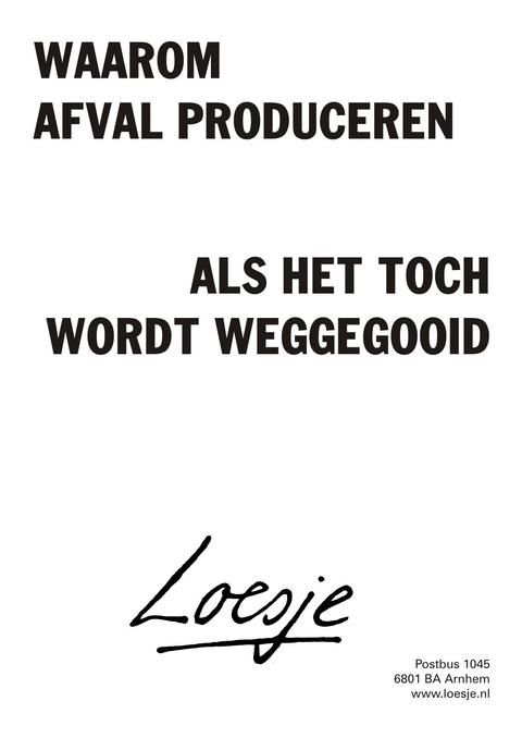 Afval produceren Loesje